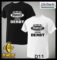 DERBY T SHIRT Not Only Perfect football sport fc funny T SHIRT small to 5XL