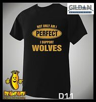 WOLVES T SHIRT Not Only Perfect football sport fc funny T SHIRT small to 5XL
