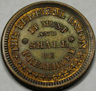 1863 Civil War Token. Unc. MS+,RB. IT MUST AND SHALL BE PRESERVED.AWESOME TONE*
