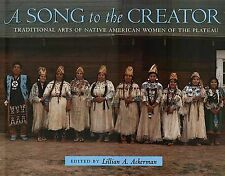 A Song to the Creator: Traditional Arts of Native American Women of the Plateau