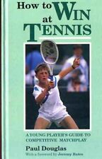 Douglas, Paul How to Win at Tennis: A Young Player's Guide to Competitive Match