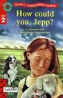 Elizabeth Dale How Could You Jepp? (Read with Ladybird) Very Good Book