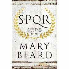 S. P. Q. R. : A History of Ancient Rome by Mary Beard (2015, Hardcover)
