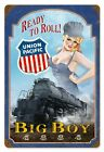 """Union Pacific Railroad Big Boy 4884 Ready to Roll sexy heavy metal sign 12x18"""""""