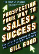 Prospecting Your Way to Sales Success : How to Find New Business by Phone,...