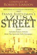 Azusa Street : First Hand Accounts of the Revival-Includes Feature Articles...