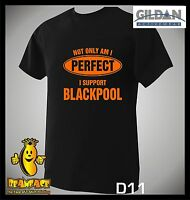 BLACKPOOL T SHIRT Not Only Perfect football sport fc funny T SHIRT small to 5XL