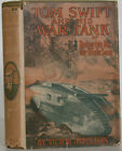 TOM SWIFT and his WAR TANK 1st Ed (1918) in Duotone DJ