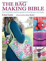 The Bag Making Bible: The Complete Guide to Sewing and
