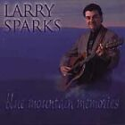 LARRY SPARKS Blue Mountain Memories Danny Boy Stone Wall Gospel Train Willie Roy