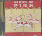 PINK BABIES GO SEALED CD NEW 2011 SONGS FOR CHILDREN LULLABY