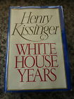 White House Years by Henry Kissinger. Signed and inscribed first printing in DJ