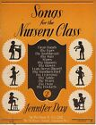 Songs for the Nursery Class Sheet Music by Jennifer Day 11 Pages