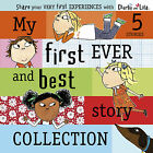 Charlie and Lola My First Ever and Best Story Collection Book Lauren Child NEW