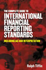 The Complete Guide to International Financial Reporting Standards by Ralph Ti...