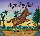 The Highway Rat-Julia Donaldson, Axel Scheffler