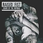 RAISED FIST - SOUND OF THE REPUBLIC CD NEW *