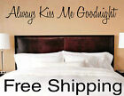 Always Kiss Me Goodnight vinyl wall decal sticker romantic quote love FREE SHIP