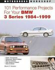 "101 Performance Projects for Your BMW 3 Series E30 E36 ""NEW"""