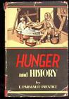 Hunger and History by E. Parmalee Prentice, 1951, 1st.Ed., Illustrated