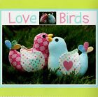 MELLY & ME Bird LOVE BIRDS Softie and Soft Toy SEWING PATTERN Fabric