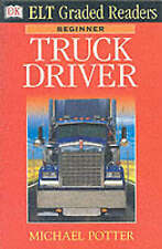 Truck Driver (DK ELT Graded Readers: Beginner), Potter, Michael, New Book
