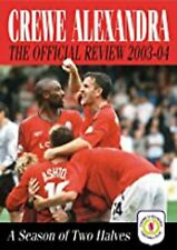 Crewe Alexandra Official Review 2003-04: A Season of Two Halves, Andy Wilkinson,