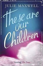 These Are Our Children, Maxwell, Julie, New Book