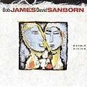 BOB JAMES & DAVID SANBORN - DOUBLE VISION - 1986 WB RECORDS