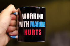 Working with idiots / marons hurts mug funny office work cup gift for friend