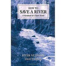 How to Save a River: A Handbook for Citizen Action, Bolling, David M, Very Good