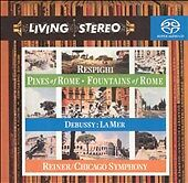Respighi: Pines of Rome; Fountains of Rome; Debussy: La Mer (Hybrid SACD) Reiner