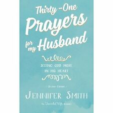Thirty-One Prayers for My Husband : Seeing God Move in His Hea (FREE 2DAY SHIP)