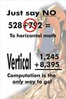 Just Say No to Horizontal Math - Poster