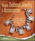 1 Simple Soldered Jewelry & Accessories Book by Lisa Bluhm * Soldering Steps