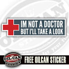 i'm not a doctor but i'll take a look bumper sticker 150x45mm