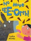 No More Eee-Orrh!, Monks, Lydia, Good Condition Book, ISBN 9781405217408