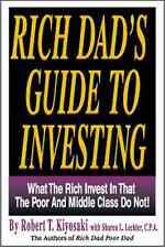 Rich Dad's Guide to Investing: What the Rich Invest in That the Poor and Middle
