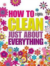 How to Clean Just About Everything - Concise Edi, Reader's Digest, Excellent