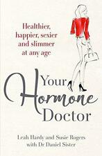 Your Hormone Doctor, Sister, Dr Daniel, Rogers, Susie, Hardy, Leah - Paperback B