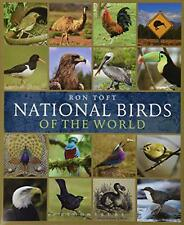 National Birds of the World, Ron Toft - Hardcover Book NEW 9781408178355