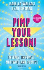 Pimp your Lesson!: Prepare, Innovate, Motivate and Perfect, Leah Kirkman, Isabel