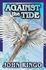 Against the Tide by John Ringo (2005, Hardcover)