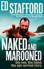 Naked and Marooned: One Man. One Island. One Epic Survival Story, Stafford, Ed,