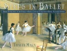 Steps in Ballet: Basic Exercises at the Barre, Basic Center Exercises, Basic All