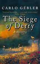 The Siege Of Derry: A History, Gebler, Carlo, Good Condition Book, ISBN 97803491