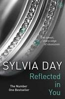 Reflected in You: A Crossfire Novel by Sylvia Day (Paperback, 2012)