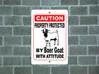 Property protected by Boer Goat with attitude metal aluminum tin sign #A