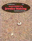Basic Guide To Jewelry Making #1135 By Jan Dumcum and Doxie Keller (10-2120-035)