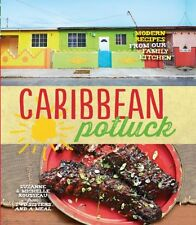 Caribbean Potluck: Modern Recipes from Our Family Kitchen by Suzanne...